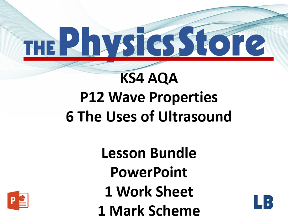 KS4 Physics AQA P12 6 The Uses of Ultrasound Lesson Bundle
