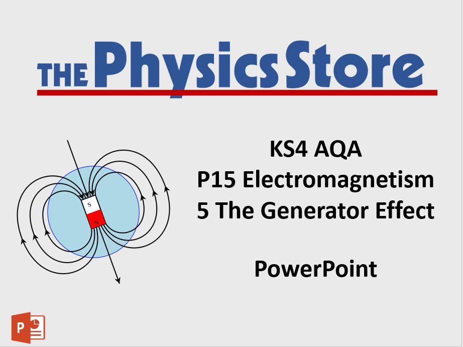 KS4 GCSE Physics AQA P15 5 The Generator Effect PowerPoint