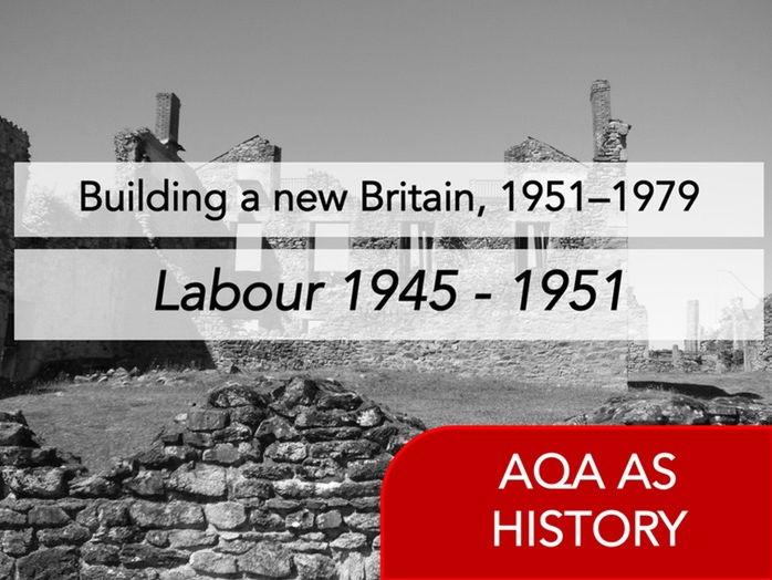 Building a new Britain - Context - Labour 1945 - 1951