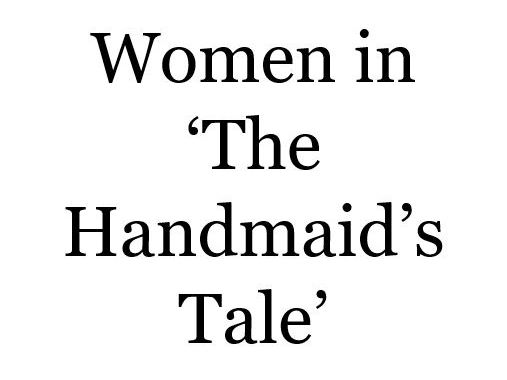 How are women presented in 'The Handmaid's Tale'?
