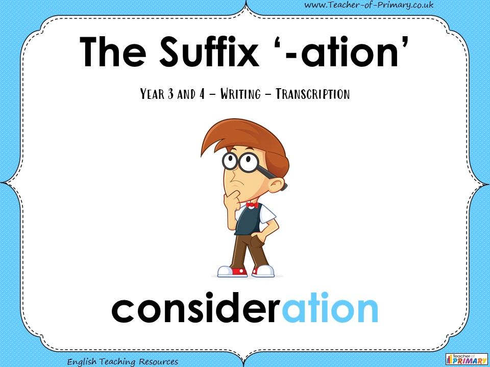 The Suffix '-ation' - Year 3 / Year 4