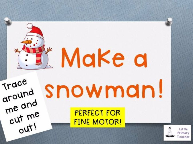Make a Snowman! Fine motor development