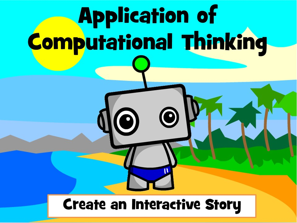 Application of Computational Thinking - Create an Interactive Story