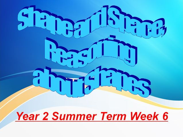 Year 2 Summer Term Week 6 Reasoning About Shapes And Space