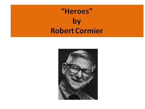 Heroes by Robert Cormier