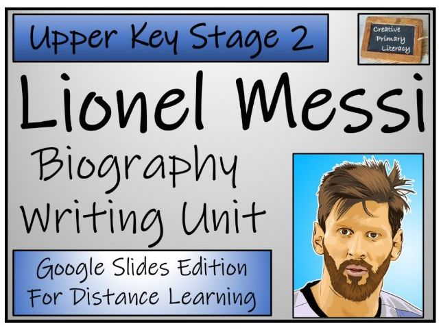 UKS2 Lionel Messi Biography Writing & Distance Learning Unit