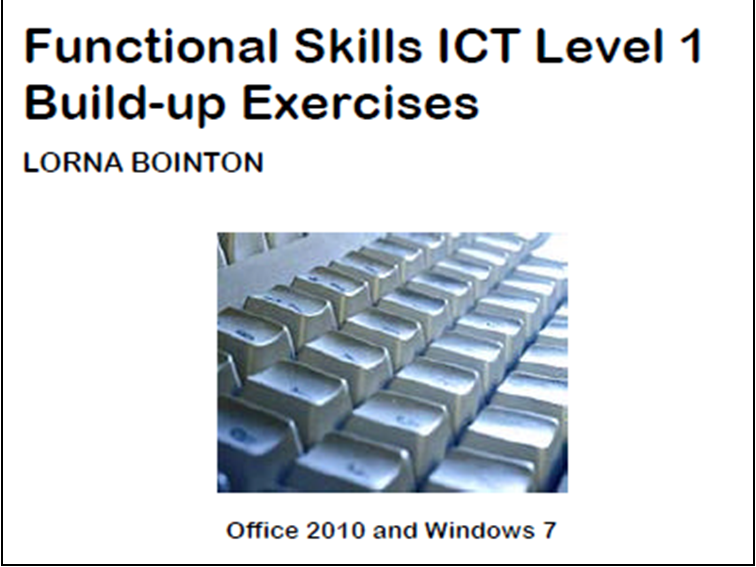 Functional Skills ICT Level 1 Build-Up Exercises Office 2010
