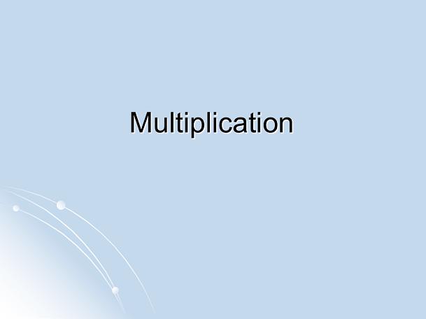 Methods of multiplication