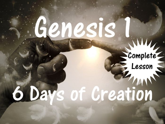 Genesis 1 - 6 Days of Creation