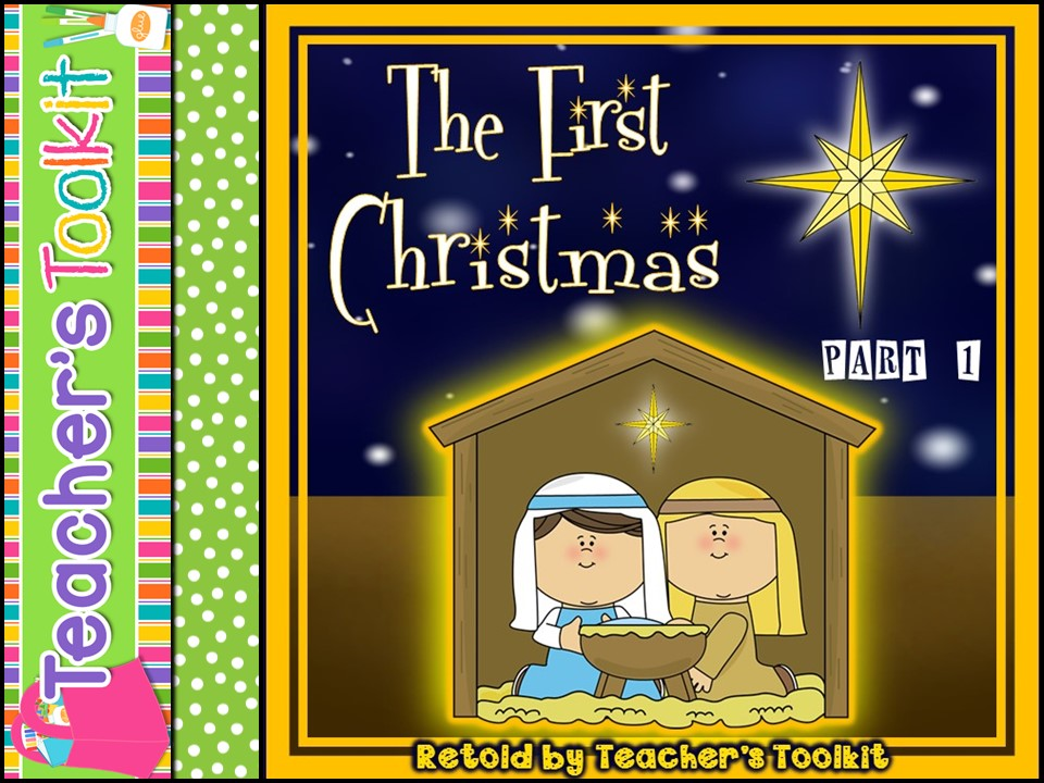 Nativity: The First Christmas Story Retold Part 1 Read and Comprehend