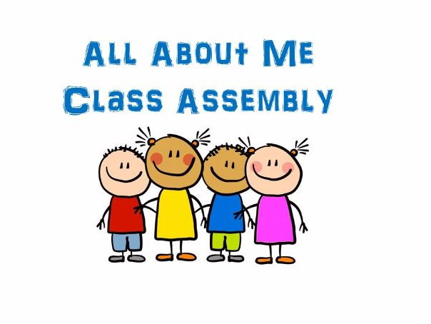 All About Me/Ourselves Class Assembly