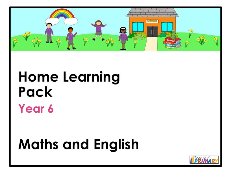 Year 6 Home Learning Pack - Maths and English