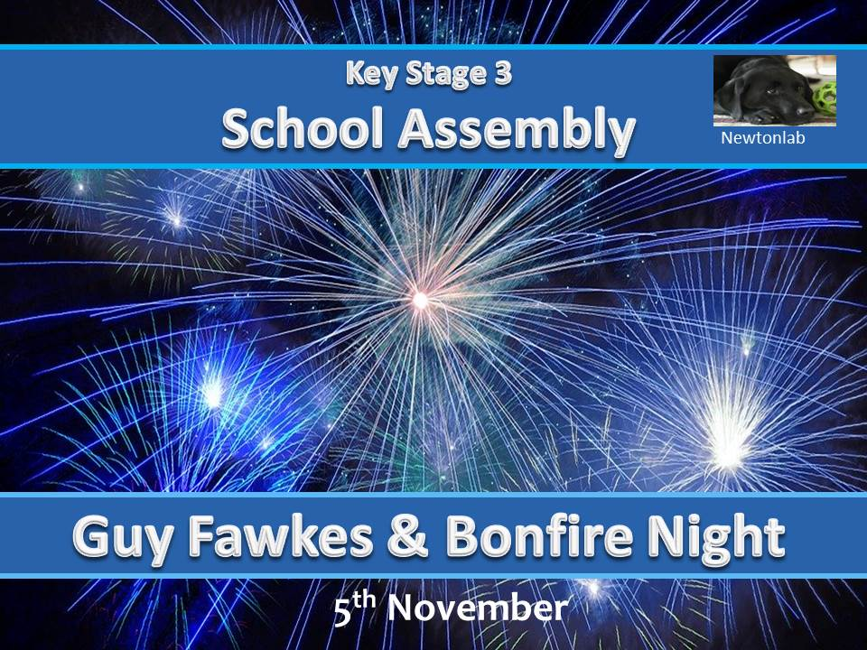 Guy Fawkes and Bonfire Night Assembly - Key Stage 3