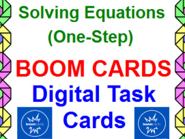 "SOLVING ONE-STEP EQUATIONS: ""DIGITAL"" BOOM CARDS (80 TASK CARDS)"