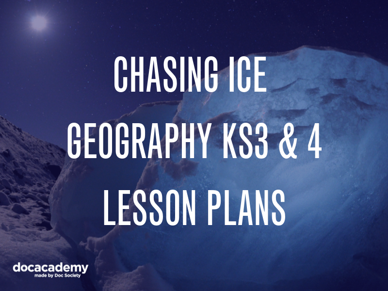 Chasing Ice - Georgraphy Lesson plans