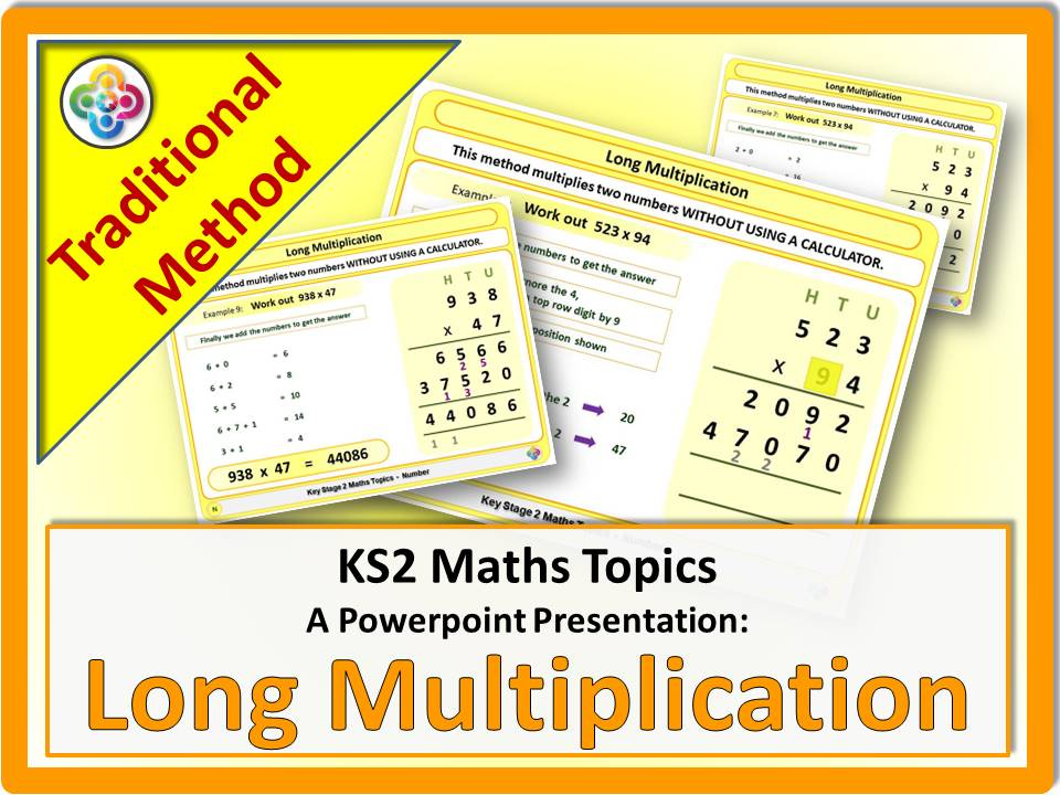 Long Multiplication - Traditional Method KS2