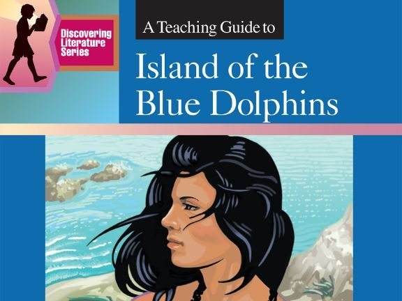 Island of the Blue Dolphins: Discovering Literature Teaching Guide