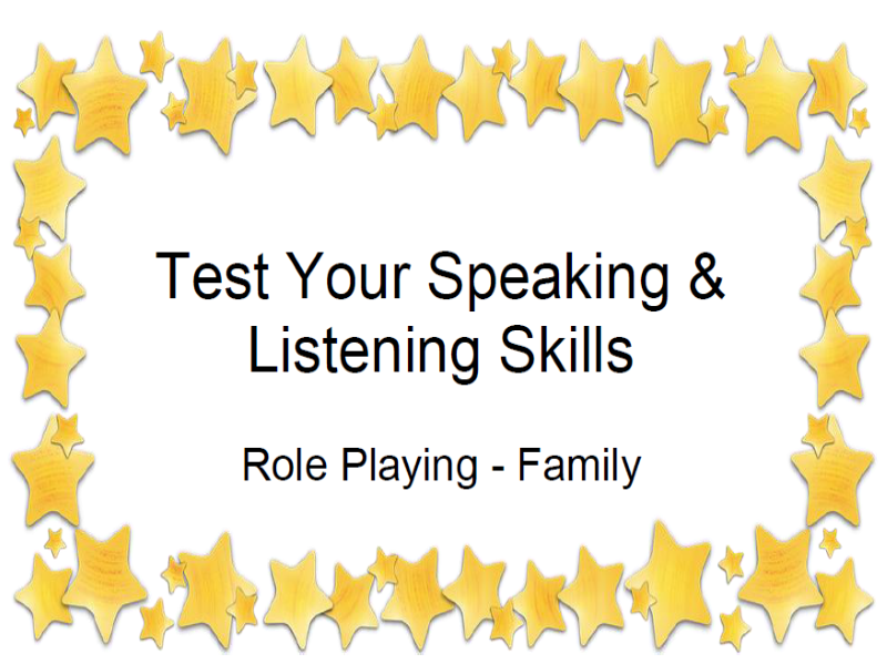 Test Your Speaking & Listening Skills Role Playing - Family