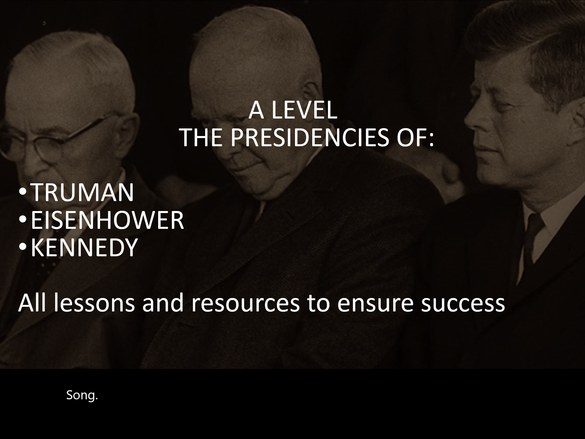 A LEVEL PRESIDENTS TRUMAN; EISENHOWER AND KENNEDY