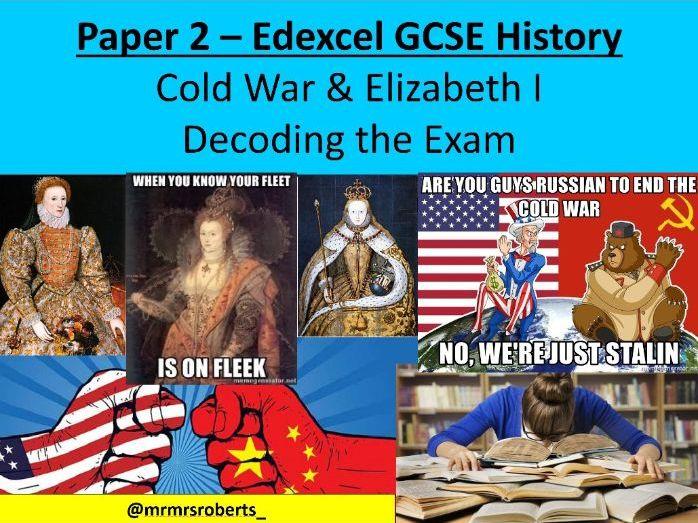 Decoding the exam - Edexcel GCSE History - Paper 2: Cold War & Elizabeth I