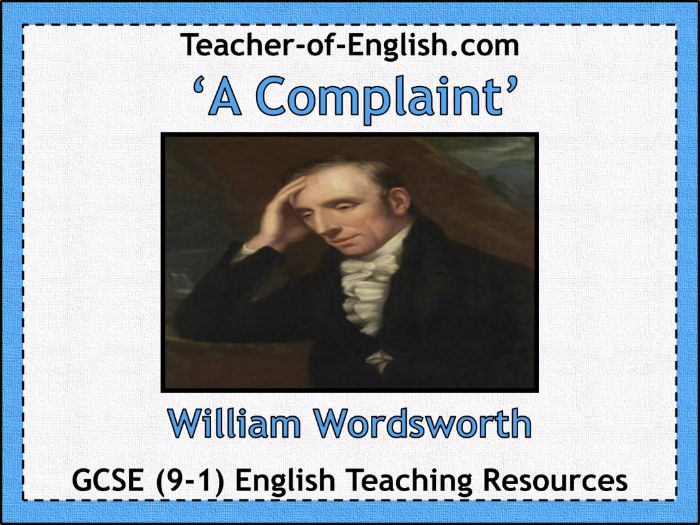 A Complaint (William Wordsworth) teaching unit - includes PowerPoint and worksheets