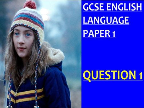 GCSE English Language Paper 1 Question 1 (3 whole lessons with lecturer podcasts)