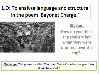 Bayonet Charge -2 x lessons - context, annotations and language analysis.