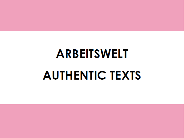 Arbeitswelt - Authentic Texts