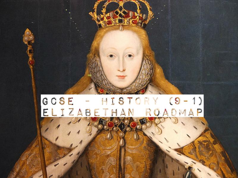 GCSE History(9-1) - Elizabethan  Roadmap
