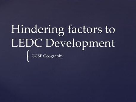 CCEA GCSE Geography - unit 2 - hindering factors to LEDC development