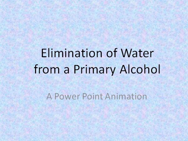 Elimination / Dehydration of a Primary Alcohol