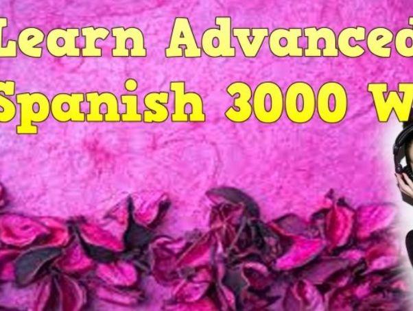 Learn Advanced Spanish 3000 Words
