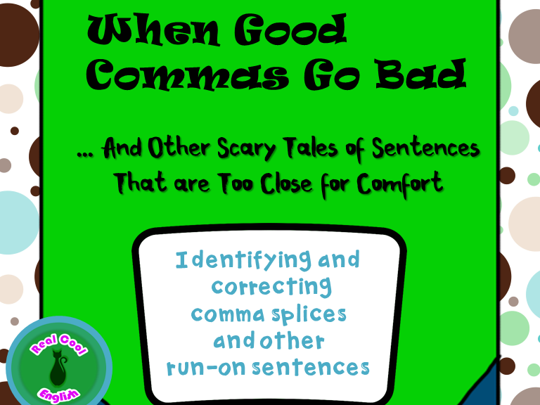 Comma Splice and Run-on Sentence PowerPoint and Activities