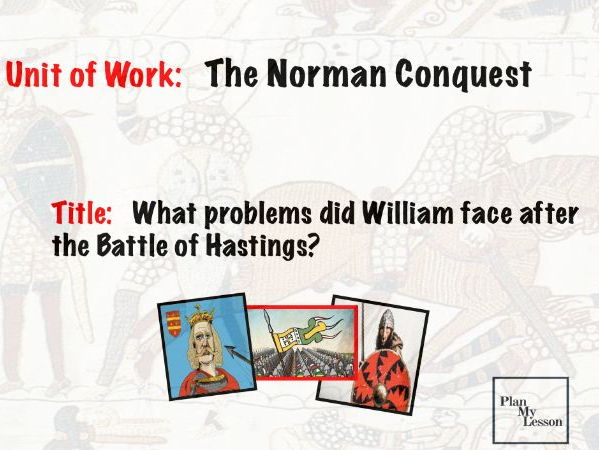The Norman Conquest. L5 What problems did William face after the Battle of Hastings?