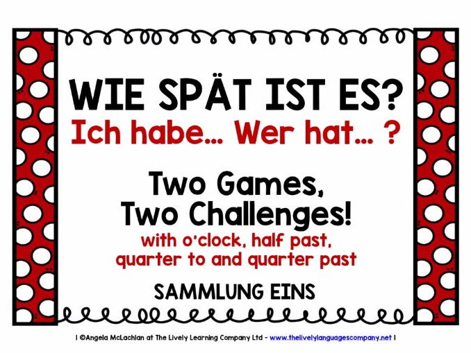 GERMAN TELLING THE TIME (1) - 2 GAMES, 2 CHALLENGES - I HAVE, WHO HAS?