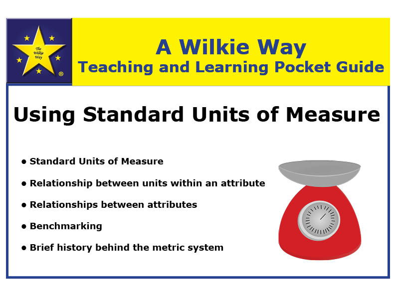 Wilkie Way Teaching & Learning Pocket Guide: Using Standard Units of Measure