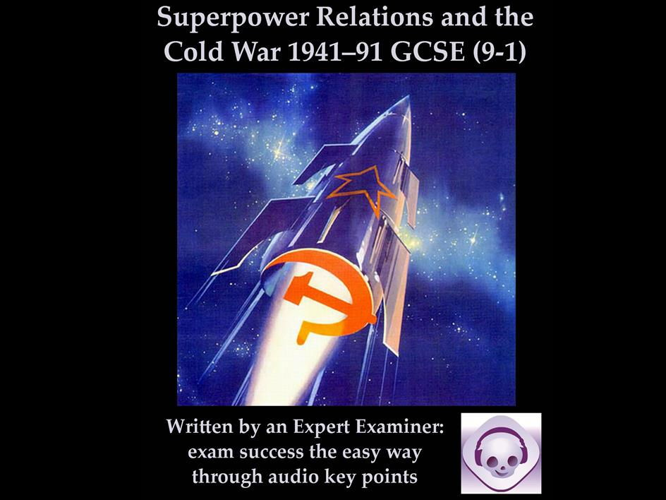Superpower Relations and the Cold War 1941–91: GCSE (9-1)