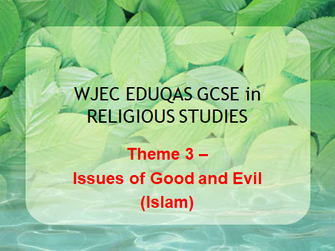 WJEC EDUQAS GCSE Religious Studies Theme 3 - Issues of Good and Evil - Islam