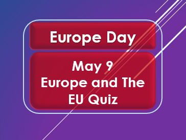 Europe Day: May 9: Europe and the EU Quiz