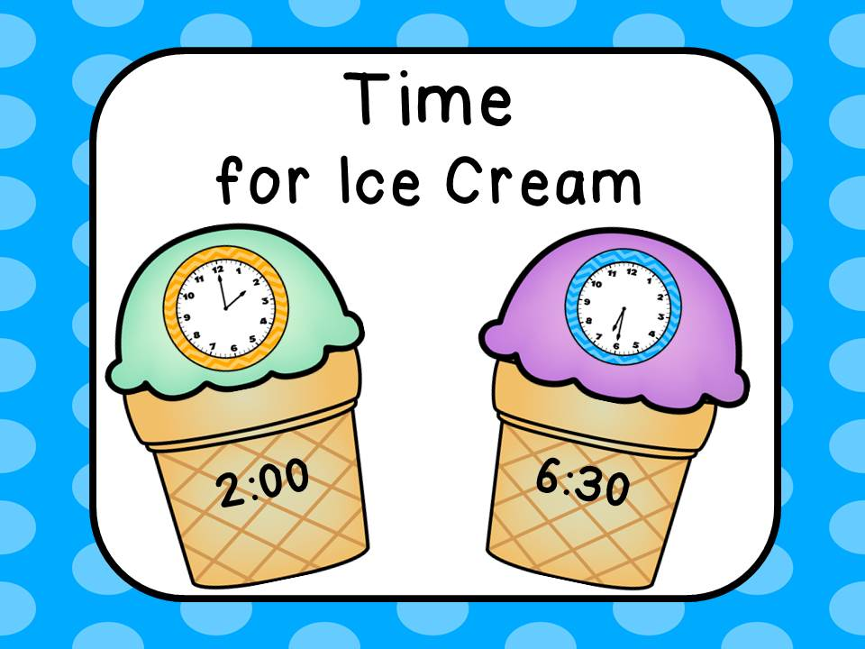 Time for Ice Cream - Telling Time to the Hour and Half Hour