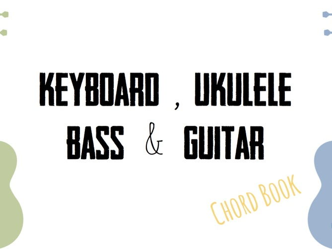 Ukulele, Guitar, Bass & Keyboard Chord Book