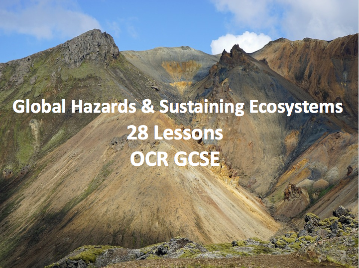 OCR GCSE - Global Hazards & Sustaining Ecosystems