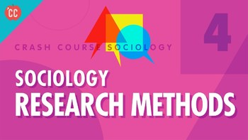 Crash Course Sociology E#4 Sociology Research Methods Questions & Key