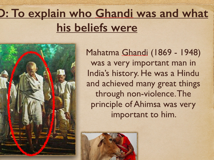 Explain who Ghandi was and what his beliefs were (complete lesson)
