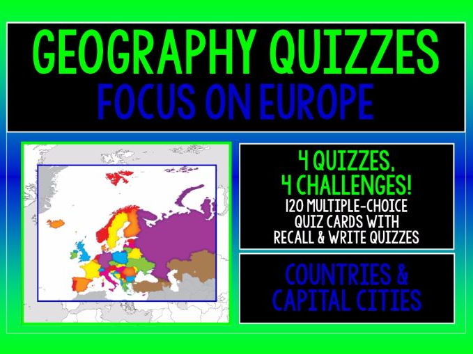 GEOGRAPHY - EUROPE COUNTRIES & CAPITAL CITIES - 4 QUIZZES, 4 CHALLENGES!