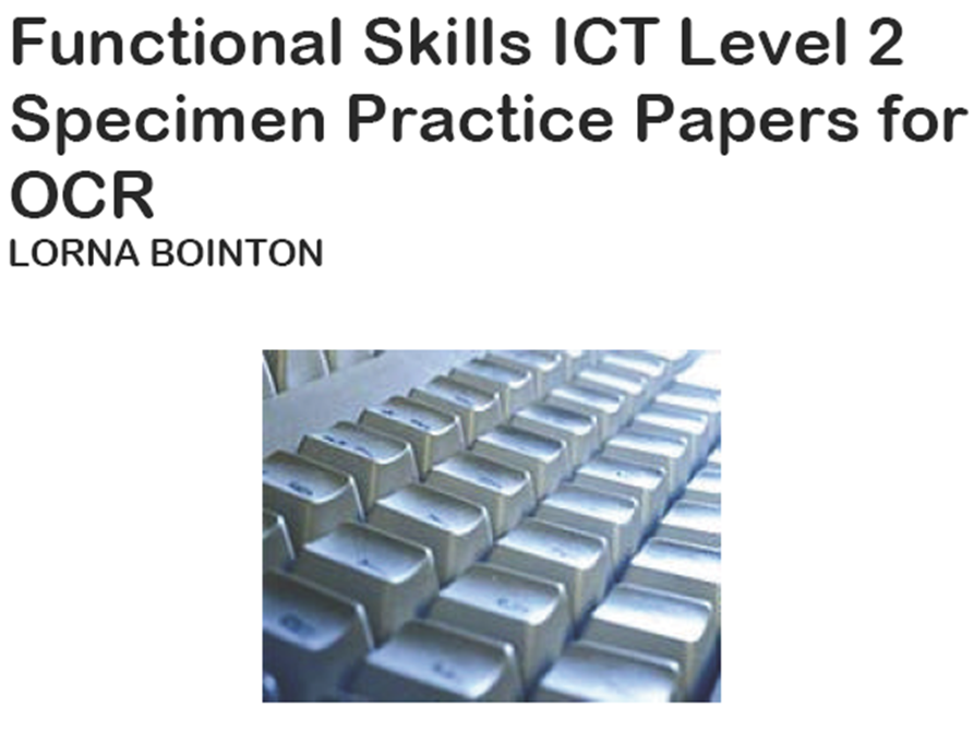 Functional Skils ICT Level 2:  Specimen Practice Papers (for OCR)