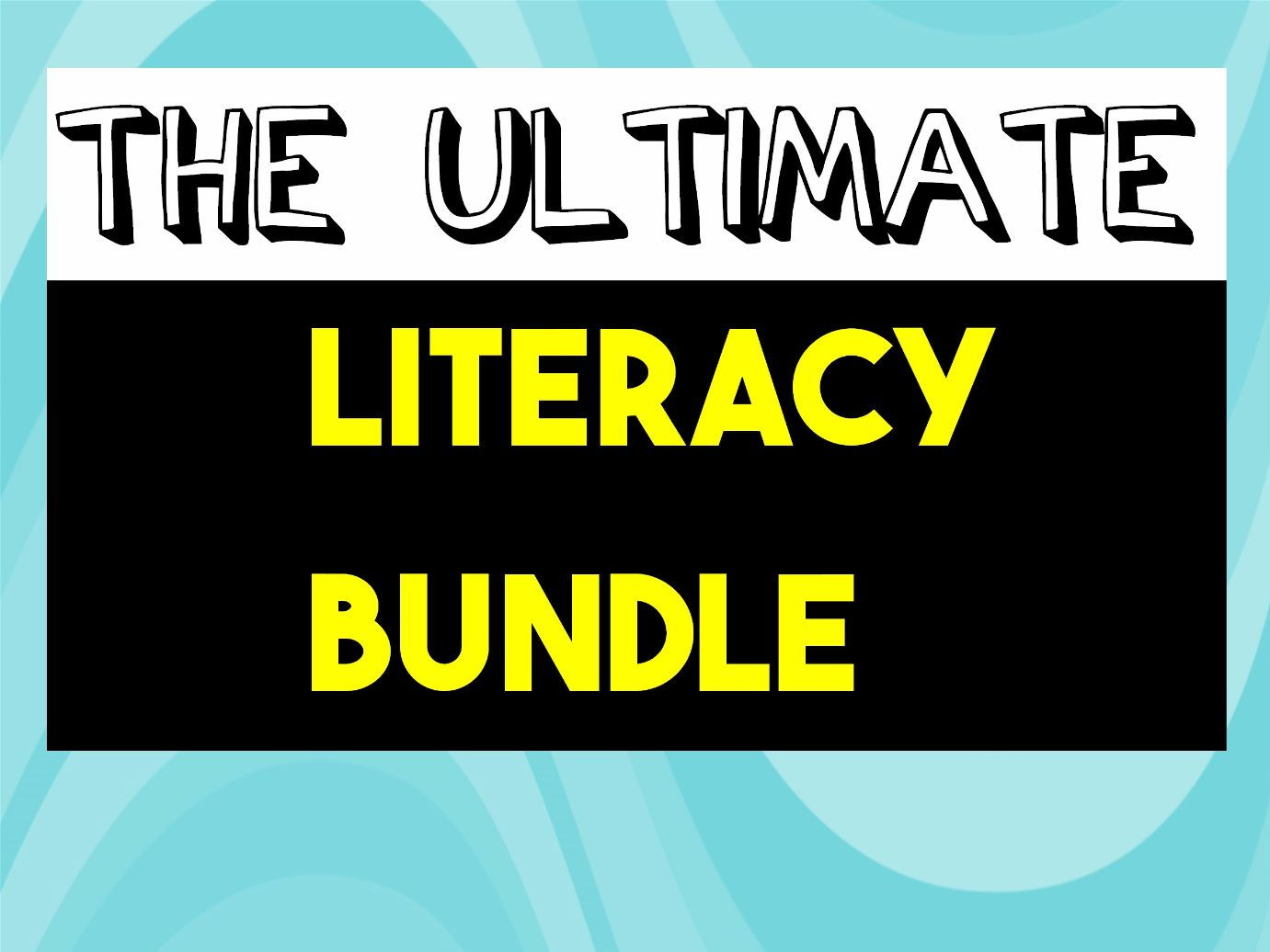 The Ultimate Literacy Bundle