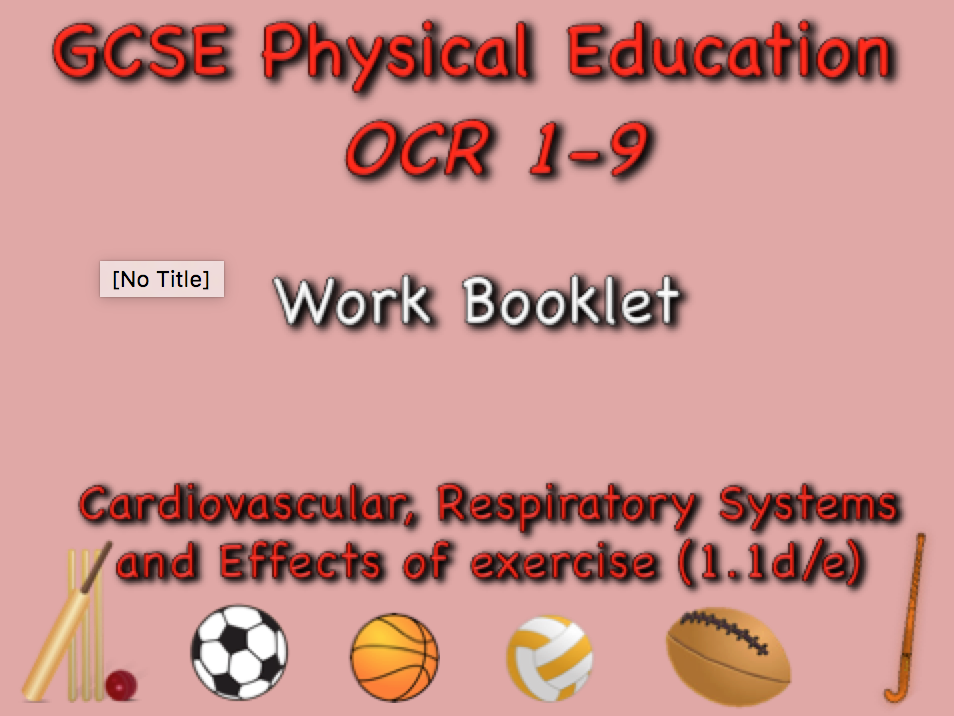 GCSE OCR PE (1.1d/e) Cardiovascular, Respiratory Systems and Effects of Exercise Work Booklet