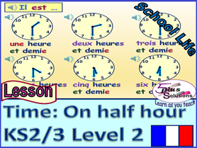 PRIMARY KS2/3 FRENCH LESSON: Review time on the hour; Tell time on the half hour.