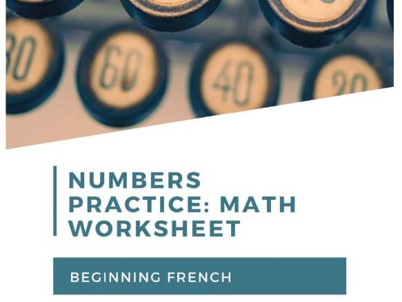 Math Worksheet: Practicing French numbers for beginning learners